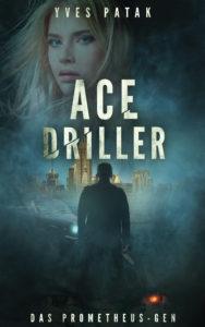 Ace Driller Prometheus-Gen Dämonen MAD-Liga Yves Patak Mystery Thriller
