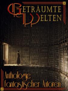 GETRÄUMTE WELTEN Anthologie Cover 2018